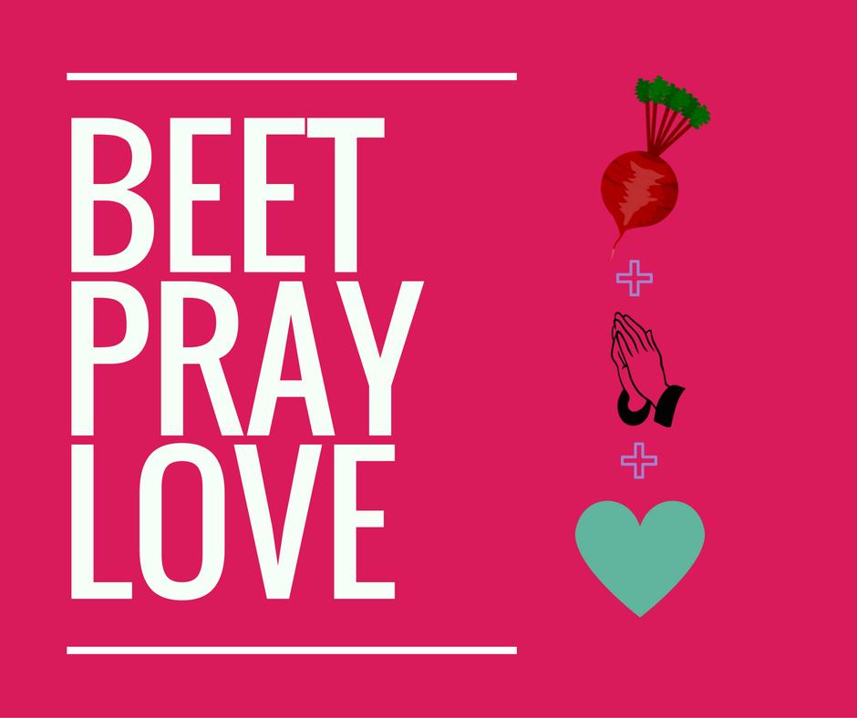 beet-pray-love